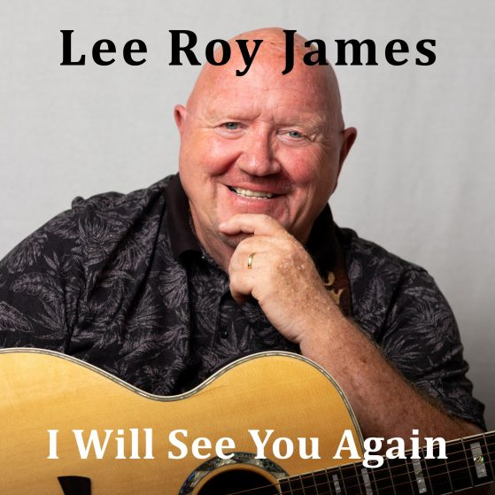 Lee Roy James - I Will See You Again