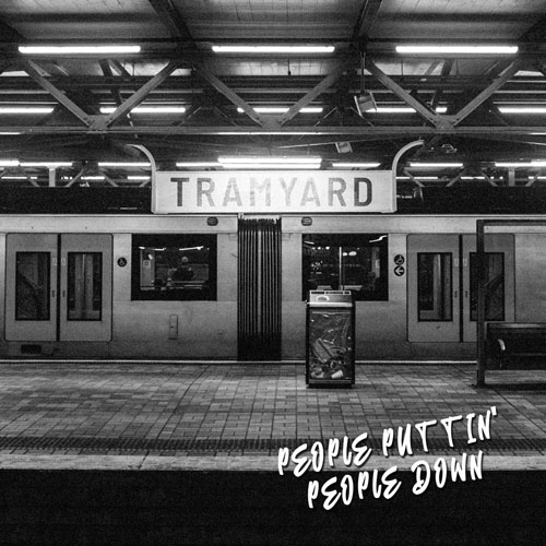 CD Cover: Tramyard - People Puttin' People Down